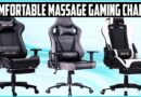 Best Comfortable Massage Gaming Chairs Review