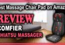 COMFIER Shiatsu Back Massager with Heat Review – Best Massage Chair Pad on Amazon