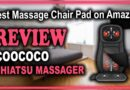 CooCoCo Shiatsu Neck Back Massager with Heat Review – Best Massage Chair Pad on Amazon